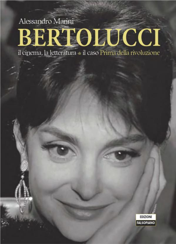 """Bertolucci. Il cinema, la letteratura. Il caso """"Prima della rivoluzione"""""""