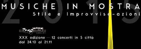 MUSICHE IN MOSTRA 2015: stile e improvvise-azioni