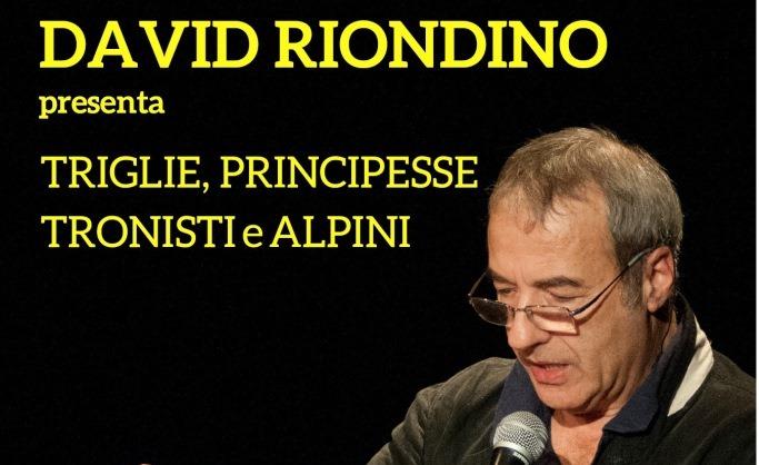 TRIGLIE, PRINCIPESSE, TRONISTI E ALPINI di e con David Riondino