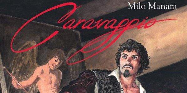 """""""Caravaggio. La tavolozza e la spada"""", graphic novel di Milo Manara"""