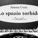 Lo-SpazioTorbido-Simone-Cozzi-libro tagliata Musiculturaonline