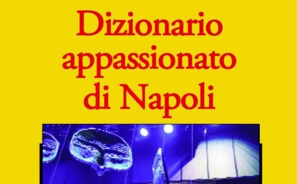 """""""Dizionario appassionato di Napoli"""" di Jean-Noël Schifano"""