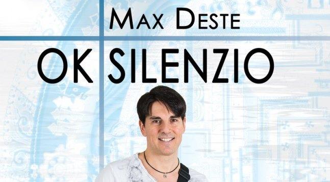 """Uscito """"Ok silenzio"""", il nuovo album di Max Deste"""