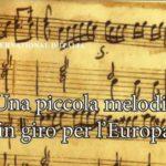 Una piccola melodia in giro per l'Europa Musiculturaonline tagliato