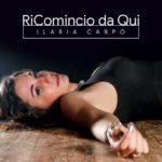 Copertina-RiComincio-Da-Qui-Ilaria-Carpo