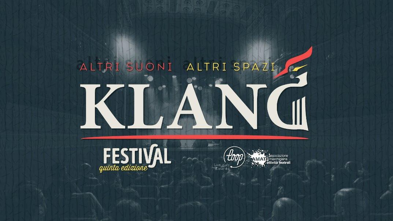 KLANG, il festival musicale internazionale con 20 appuntamenti nelle Marche