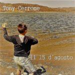 tony-cerrone-15-d-agosto-singolo Musiculturaonline