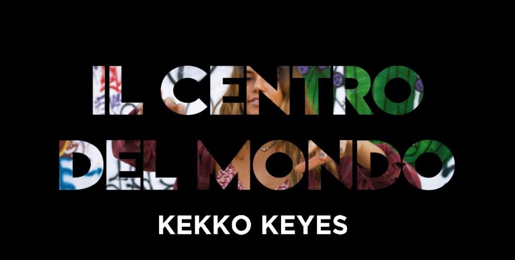 """Uscito il singolo """"Il centro del mondo"""" e video del rapper kekko keYes"""