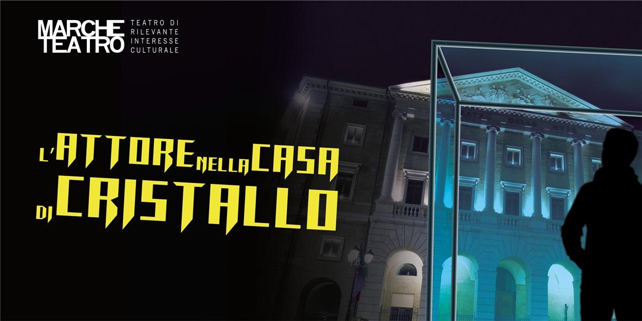 """""""L'attore nella casa di cristallo"""" nel piazzale del Teatro delle Muse di Ancona"""