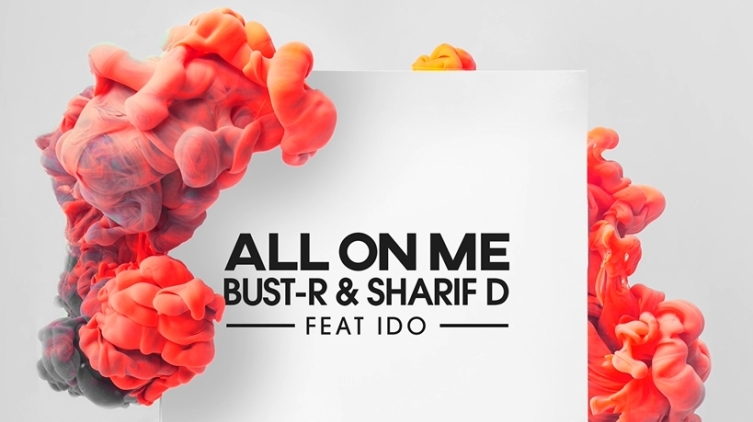 """""""All On Me"""" di Bust-R, Sharif D (Feat. iDo)"""