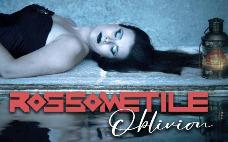 """""""Oblivion"""", il nuovo video dei Rossometile"""