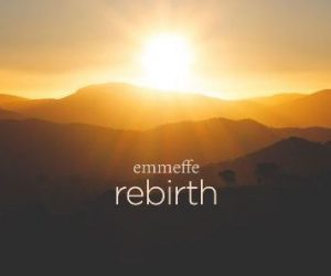 """""""Rebirth"""", il nuovo singolo di Emmeffe"""